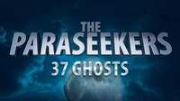 """""""The Paraseekers: 37 Ghosts"""""""