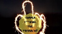 "Queerly Beloved Revue & Secret City: ""Summer F**cking the Patriarchy"""
