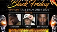 """One Big Black Friday"" Crab Boil & Comedy Show"