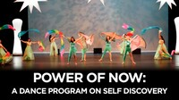 """""""Power of Now"""": A Dance Program on Self Discovery"""