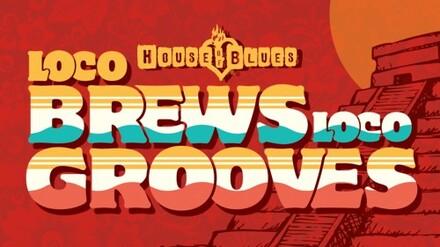 Loco Brews Loco Grooves: Craft Beer, Music & Food