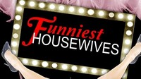"""The Funniest Housewives of Orange County"" - Sunday, May. 13, 2018 / 7:00pm (Mother's Day Event/Fundraiser)"