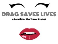 """Drag Saves Lives"": A Benefit Event"
