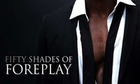 """Christian Black Presents: """"Fifty Shades of Foreplay...with Your Permission"""" on Saturday, August 25, at 9:30 p.m."""