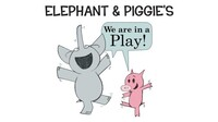 """""""Elephant & Piggie's """"We Are in a Play!"""""""""""