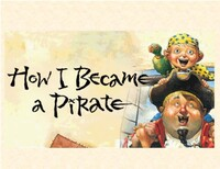 "Children's Show ""How I Became A Pirate"""