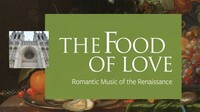 """The Food of Love"": Romantic Renaissance Music"